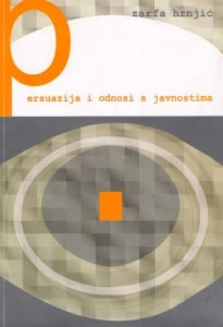 Zarfa Hrnjić Persuazija i odnosi s javnostima