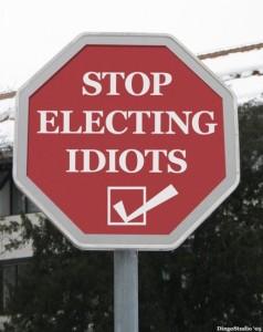 stop electing idiots